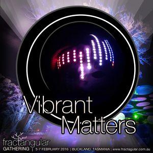Vibrant Matters | Fractangular 2016 Canopy Stage | Last Half of Set - Live Recording