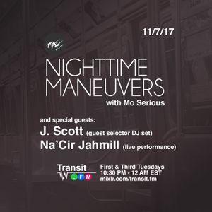 Nighttime Maneuvers w/ Mo Serious (11/7/17) on Transit.FM feat. J. Scott & Na'Cir Jahmill