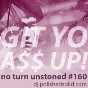 GIT Yo A$$ UP! (No Turn Unstoned #160)