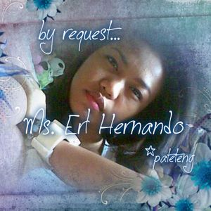 by request ...ms. erl hernando