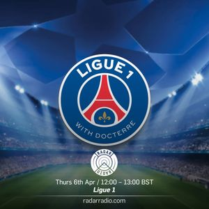 Ligue 1 w/ Docterre - 6th April 2017