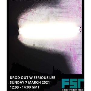 Drod Out with Serious Lee - 7 March 2021