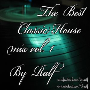 Dj ralf classic house mix vol 1 by ralf mixcloud for Classic house djs