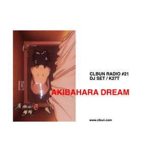 CLBUN RADIO #21 DJ SET / K27T