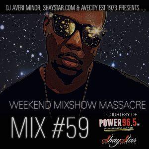 DJ Averi Minor - Weekend Mixshow Massacre Mix# 59
