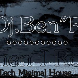 """Dj.Ben""""R - When I Rock /Tech Minimal House Vl.1"""