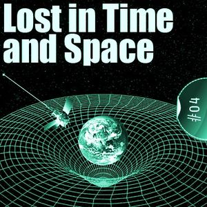 Lost in Time and Space #04