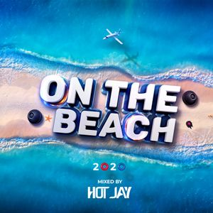On The Beach 2020 (Mixed By D.J. Hot J)