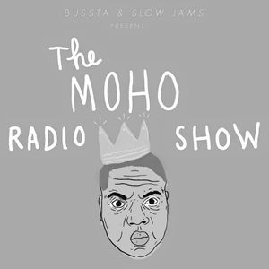 The MoHo Radio Show with Bussta & Slow Jams