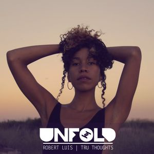 Tru Thoughts Presents Unfold 26.01.18 with Charlotte Dos Santos, Morfius, 2Pac