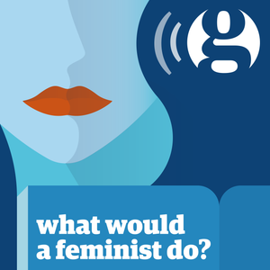 Building an equal relationship at home — What would a feminist do? podcast