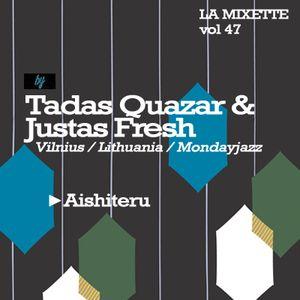 LAMIXETTE#47 TADAS QUAZAR & JUSTAS FRESH aka Mondayjazz