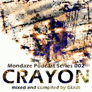 Mondaze Podcast Series 002 - Crayon (mixed by Giash)