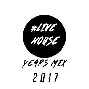 #LiveHouse Year Mix 2K17 [Ep 41]