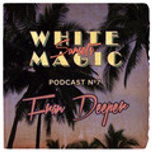 White Magic Sunsets - Podcast nº5 FRAN DEEPER