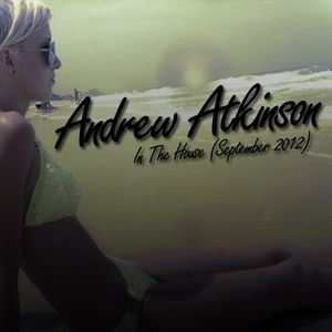 Andrew Atkinson - In The House (September 2012)