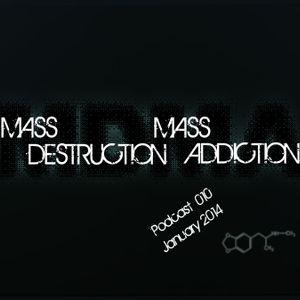 Mass Destruction Mass Addiction Podcast January 2014