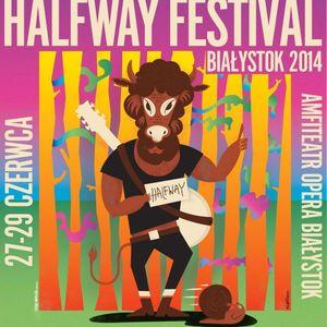 Halfway Festival Białystok 2014 - dzień drugi.