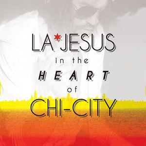 LA*Jesus in the Heart of Chi-City