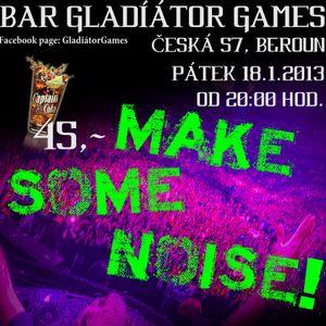 Make Some Noise! official promo 18.1.2013 Bar Gladiátor Games