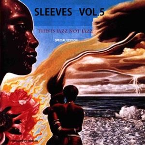 Sleeves Vol 5  Jazz Not Jazz [Special Edition]