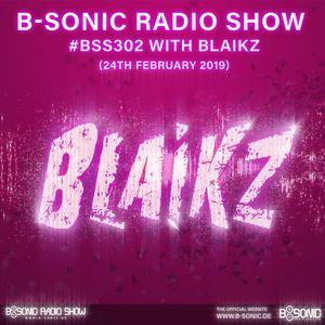 B-SONIC RADIO SHOW #302 by Blaikz