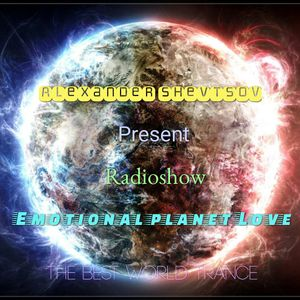Alexander Shevtsov - Emotional Planet Love # 12 (The Best Of 2015 Trance Mix [part 2]) (09.09.2016)