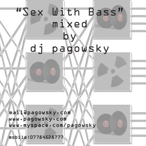 Sex with Bass mixed by pagowsky