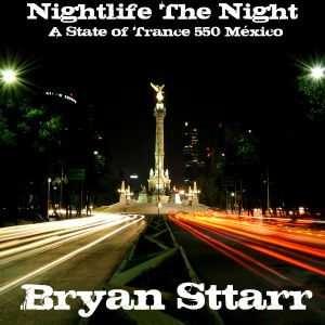 .::: Nightlife The Night :::.::: Mixed by Bryan Sttarr :::.