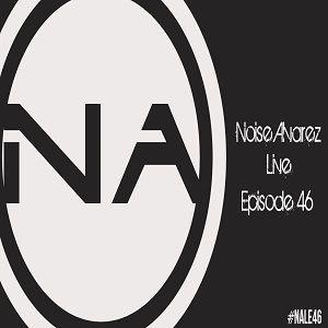 Noise Alvarez Live Episode 46