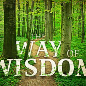 The Way of Wisdom - Audio