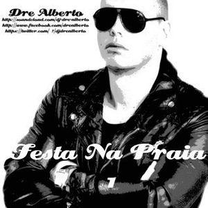 Dre Alberto - Festa Na Praia (Summer Mixtape) Free Download