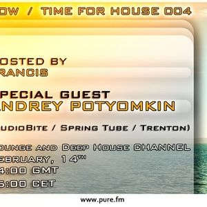 Guestmix by Andrey Potyomkin @ Time For House Episode 004 (14.02.2011, Pure.FM)