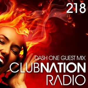 Club Nation Episode 218 DASH ONE Exclusive Guest Mix