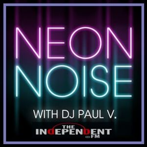 """""""NEON NOISE"""" with DJ Paul V. (7-6-13) - Independent FM"""
