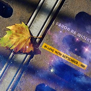 Baron Ra Winsky - In Love With September . mix