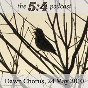 Podcast #2 - Dawn Chorus, 24 May 2010