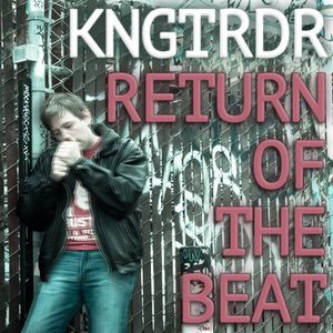 KngtRdr - Return of the Beat (Mix)