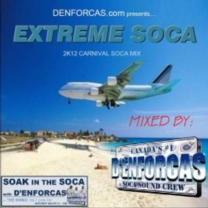 D'ENFORCAS -  EXTREME SOCA: D'ENFORCAS OFFICIAL 2K12 CARNIVAL MIX
