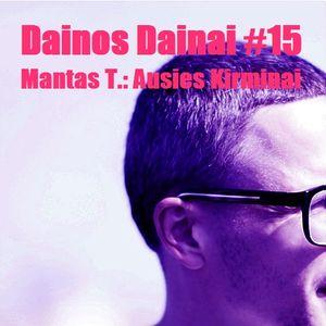 Dainos Dainai #15: Mantas T.: Ausies Kirminai
