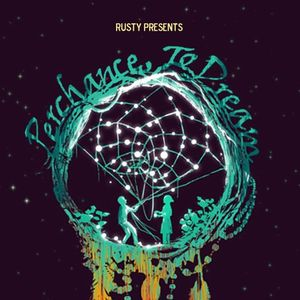 2015/05/16 Rusty - Perchance To Dream