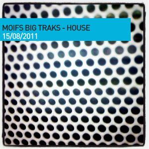Moifs Big Traks - 150811 - House