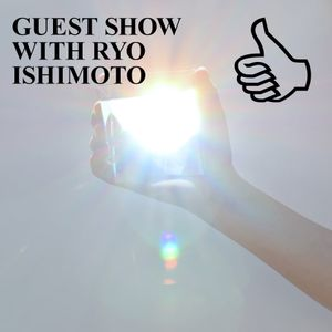 GUEST SHOW WITH RYO ISHIMOTO