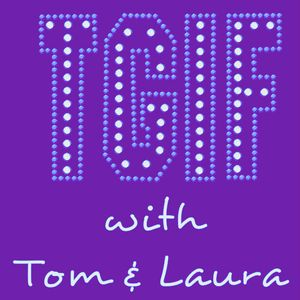 """TGIF - with Tom & Laura"" - Episode 24 (Air Date: 9/18/2015)"