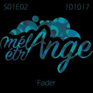 Mélange Étrange S01E02 by Fader (10/10/'17)