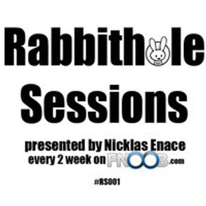 Rabbithole Session 001 presented by Nicklas Enace - Fnoob.com