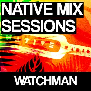 Native Mix Sessions - Watchman