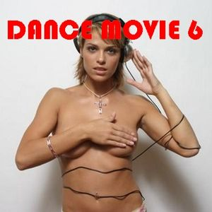 Dance Movie # 6 La dance di Movie Disco all mixed by Max