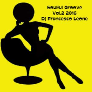 Soulful Groove Vol.2 2016 mixed Dj Francesco Leone
