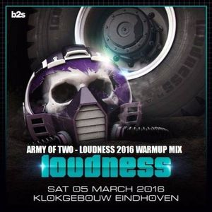 Army Of Two - Loudness 2016 Warmup Mix